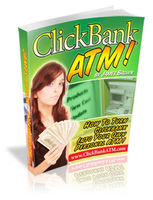 Product picture Clickbank ATM! How turn clickbank into your own personal ATM